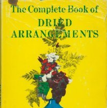 Image of Complete book of dried arrangements, The - Underwood, Raye Miller.
