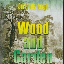 Image of Wood and garden:  notes and thoughts, practical and critical, of a working amateur - Jekyll, Gertrude