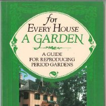 Image of For every house a garden : a guide for reproducing period gardens - Favretti, Rudy J.