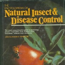 Image of Encyclopedia of natural insect & disease control, The : the most comprehensive guide to protecting plants--vegetables, fruit, flowers, trees, and lawns--without toxic chemicals -