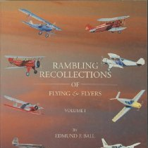 Image of Rambling recollections of flying & flyers - Ball, Edmund F.