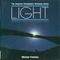 Image of Light : working with found and photographic lighting - Freeman, Michael, 1945-