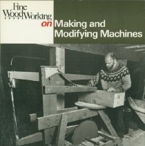 Image of Fine woodworking on making and modifying machines : 29 articles -