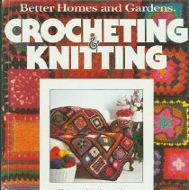 Image of Better homes and gardens crocheting & knitting. -