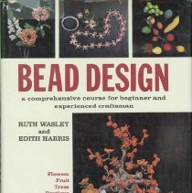 Image of Bead design : a comprehensive course for beginner and experienced craftsman - Wasley, Ruth.