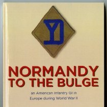 Image of Normandy to the Bulge : an American infantry GI in Europe during World War II  - Courtney, Richard D., 1925-