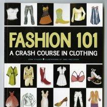 Image of Fashion 101 : a crash course in clothing - Stalder, Erika.