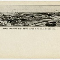 Image of Postcard - Main Factory Ball Bros. Glass Mfg. Co., Muncie, Ind.