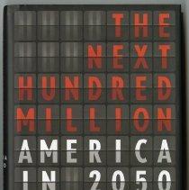Image of Next hundred million, The : America in 2050 - Kotkin, Joel.