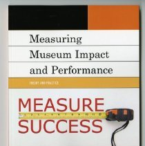 Theory and Practice Measuring Museum Impact and Performance