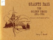 Image of Book - Grants Pass: The Golden Years 1884-1894, Memories in the Dustprints of Time