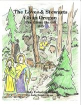 Image of Book - The Loves and Stewarts Go to Oregon: The Elliott Cut Off 1853