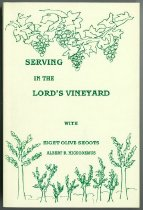 Image of Book - Serving in the Lord's Vineyard With Eight Olive Shoots