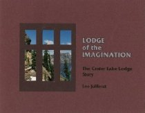 Image of Book - Lodge of the Imagination  The Crater Lake Lodge Story