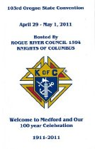 Image of Book - 103rd Oregon State Convention   April 29 - May 1, 2011   hosted by Rogue River Council 1594   Knights of Columbus  Welcome to Medford and our 100 year Celebration