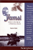 Image of Book - Yamsi - A Year in the Life of a Wilderness Ranch