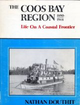 Image of Book - The Coos Bay Region 1890-1944 Life on a Coastal Frontier
