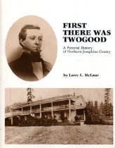 Image of Book - First There Was Twogood  A pictorial history of Northern Josephine County