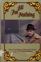 Image of Book - All for Nothing; the true story of the Last Great Train  Robbery
