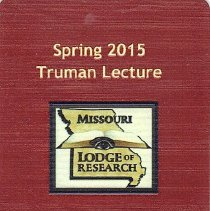Image of Credentials for the Spring Truman Lecture of the Missouri Lodge of Research - 2015.5.189