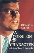 Image of A Question of Character, a Life of John F. Kennedy