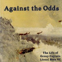 Image of Against the odds : the life of Group Captain Lionel Rees