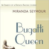 Image of Bugatti Queen, by Miranda Seymour: dust jacket, front