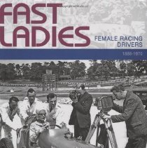 Image of Fast Ladies: Female Racing Drivers, 1888-1970: cover