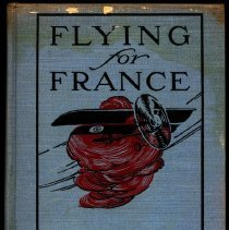 "Image of ""Flying for France"": autobiographical book by Lafayette Excadrille pilot"