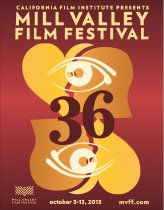 Image of 2013 poster from the Mill Valley Film Festival                                                                                                                                                                                                             - Mill Valley Film Festival Collection
