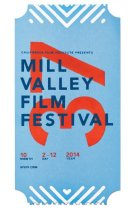 Image of 2014 poster from the Mill Valley Film Festival                                                                                                                                                                                                             - Mill Valley Film Festival Collection
