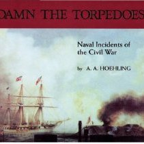 Image of Book - Damn The Torpedoes! Naval Incidents of the Civil War