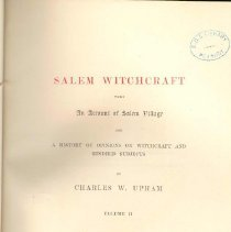 Image of BF 1576 U76 - Salem Witchcraft with An Account of Salem Village, Vol. II. by Charles W. Upham