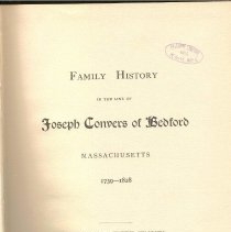 Image of CS 71 C766 1897 - Family History In The Line Of Joseph Convers Of Bedford, Massachusetts, 1739-1828