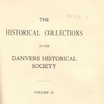 Image of F 74 D2 D42 Vol. 15 - Historical Collections of the Danvers Historical Society