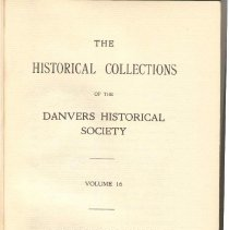Image of F 74 D2 D42 Vol. 16 - Historical Collections of the Danvers Historical Society