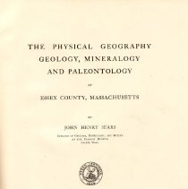 Image of QE 124 E8 S4 - Geography, geology, mineralogy and paleontology of Essex County.  Includes descriptions of problems of the time, erosion, etc.  Good descriptions of areas in Essex County, along with pictures from the time.