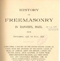 Image of HS 539 D3 M3 c.1 - History of Masonry in Danvers, including what is now Peabody, along with brief biographies of all the members until 1896.