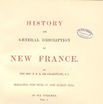 Image of F 1030 C48 Vol. I - First volume includes chronology of early explorers to Canada, a bibliography of every work written on the subject until then and the early history of Canada until 1614.