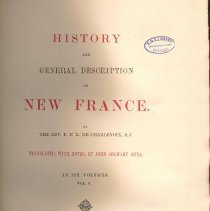 Image of F 1030 C48 Vol. V - Fifth volume includes history of Canada until 1725, including introduction of Christianity to natives, increasing tensions between colonists and Indians and resulting wars. Also includes history of English interest in territory.
