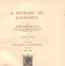 Image of F 369 F74 Vol. IV - Account of the history during the Civil War, the fall of New Orleans, years during Reconstruction, prosperity and growth afterward, and events during the beginnings of the 20th century, including the planned celebrations for the centennial of the Louisiana Purchase.