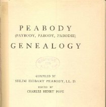 Image of CS 71 P35 1909 - Genealogy of the Peabody family from early days, including a lengthy biography of George Peabody.