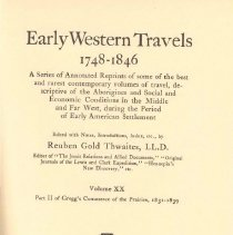 Image of F 592 T54 Vol. 20 - Reprints of journals and diaries of early travel during American settlement from 1748-1846.  Volume 20 contains Part 2 of Josiah Gregg's Journal of a Santa Fe Trader during eight expeditions across priaires from 1831-1839.  Includes glossary of Spanish or Mexican words included in the work.