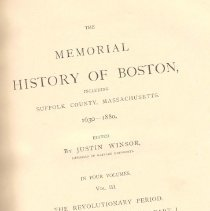 Image of F 73.3 W758 Vol. 3 - The Revolutionary Period.  The Last Hundred Years, Part I.  Includes: -Maps of the Revolutionary period; plans of the Battle of Bunker Hill; British Lines     on Boston Neck; Maps of Boston Subsequent to the Revolution -The Beginning of the Revolution -The Siege of Boston -Supplementary Notes -The Pulpit, Press and Literature of the Revolution -Life in Boston in the Revolutionary Period -Supplementary Notes -The last forty years of Town Government -Boston Under Mayors -Boston and the Commonwealth under the City Charter -Boston Soldiery in War and Peace -The Navy and the Charlestown Navy Yard -The Antislavery Movement in Boston -The Congregational (Trinitarian) Churches -The Baptists in Boston -The Methodist Episcopal Church -The Episcopal Church -The Unitarians -A Century of Universalism -The New Jerusalem Church -The Roman Catholic Church -Charlestown in the last hundred years -Roxbury in the last hundred years -Dorchester in the last hundred years -Brighton in the last hundred years -Chelsea, Revere, and Winthrop from the close of the Provincial Period -The press and literature of the last hundred years -Index