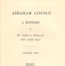 Image of E 457 N653 Vol. 1 - Biography of Abraham Lincoln and history of the causes leading up to, as well as the Civil War.