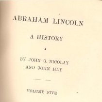Image of E 457 N653 Vol. 5 - Biography of Abraham Lincoln and history of the causes leading up to, as well as the Civil War.