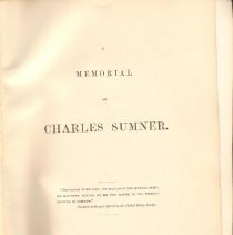 Image of E 415.9 S9 M4 - Eulogies, memorials and addresses relating to the death of Charles Sumner. Included are a message from the Governor of Massachusetts, Proceedings in the Senate, Proclamation by the Governor, The Obsequies, Commemorative Observances, a poem by John Greenleaf Whittier, Eulogies by George William Curtis, Carl Schulz, Oration by Robert B. Elliott, Sermon by Henry W. Foote and a copy of the tablet over Sumner's grave.