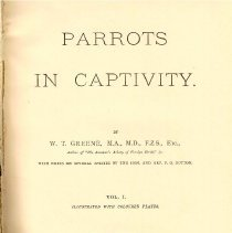 Image of QL 696 P7 G8 Vol. I - Descriptions of the parrots which are kept in captivity, including point of origin, nature and ability to be tamed.