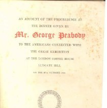 Image of Peabody/Sutton T 397 L8 A1 - Summary of speeches at the dinner given by George Peabody for the American men involved in the Great Exhibition of 1851.