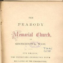 Image of BR 565 P - -Cornerstone laying ceremony, Sept. 19, 1866, at which George Peabody spoke.  -Order of exercises for dedication of church, Jan. 8, 1868.  Includes description of church, speeches, sermons and charge to pastor.